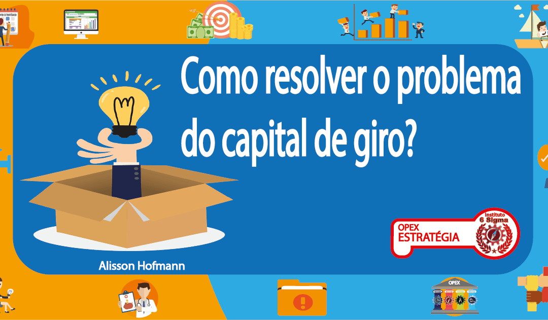 Como resolver o problema do capital de giro?